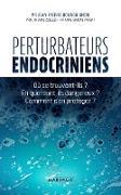 Cover-Bild zu Perturbateurs endocriniens (eBook) von Bourguignon, Jean-Pierre