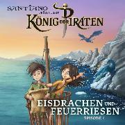 Cover-Bild zu Santiano präsentiert König der Piraten - Eisdrachen und Feuerriesen (Episode 4) (Audio Download) von Hainer, Lukas