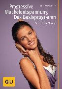 Cover-Bild zu Progressive Muskelentspannung - das Basisprogramm (eBook) von Hainbuch, Friedrich
