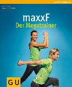 Cover-Bild zu maxxF - Der Megatrainer (eBook) von Boeckh-Behrens, Wend-Uwe