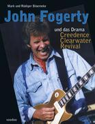 Cover-Bild zu John Fogerty und das Drama Creedence Clearwater Revival von Bloemeke, Mark