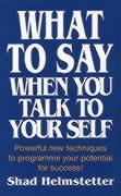 Cover-Bild zu What to Say When You Talk to Yourself von Helmstetter, Shad
