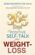 Cover-Bild zu 365 Days of Positive Self-Talk for Weight-Loss (eBook) von Helmstetter, Shad