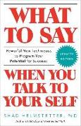 Cover-Bild zu What to Say When You Talk to Your Self von Helmstetter, Shad