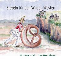 Cover-Bild zu Brezeln für den Wilden Westen von Ortlieb, Reinhard