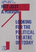 Cover-Bild zu Not just a mirror. Looking for the political theatre today (eBook) von Scasciamacchia, Francesco (Beitr.)