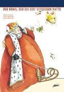 Cover-Bild zu Der König, der die Zeit vergessen hatte von Lehmann, Monika
