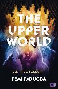 Cover-Bild zu The Upper World - Ein Hauch Zukunft (eBook) von Fadugba, Femi