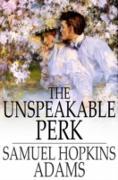 Cover-Bild zu Unspeakable Perk (eBook) von Adams, Samuel Hopkins