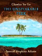 Cover-Bild zu The Unspeakable Perk (eBook) von Adams, Samuel Hopkins