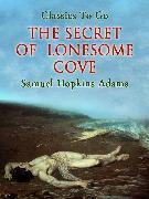 Cover-Bild zu The Secret of Lonesome Cove (eBook) von Adams, Samuel Hopkins