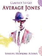 Cover-Bild zu Average Jones (eBook) von Adams, Samuel Hopkins