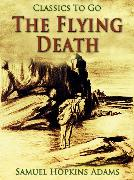 Cover-Bild zu The Flying Death (eBook) von Adams, Samuel Hopkins