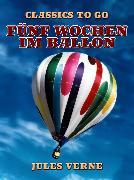 Cover-Bild zu Verne, Jules: Fünf Wochen im Ballon (eBook)