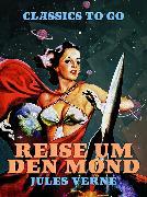 Cover-Bild zu Verne, Jules: Reise um den Mond (eBook)