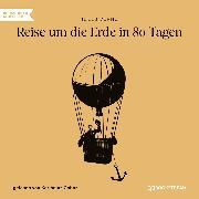 Cover-Bild zu Verne, Jules: Reise um die Erde in 80 Tagen (Ungekürzt) (Audio Download)