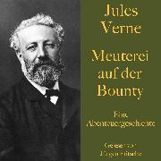 Cover-Bild zu Verne, Jules: Jules Verne: Meuterei auf der Bounty (Audio Download)