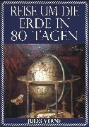 Cover-Bild zu Verne, Jules: Jules Verne: Reise um die Erde in 80 Tagen (Illustriert & mit Karte der Reiseroute) (eBook)