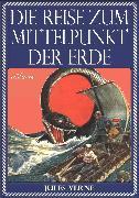Cover-Bild zu Verne, Jules: Jules Verne: Die Reise zum Mittelpunkt der Erde (Illustriert) (eBook)