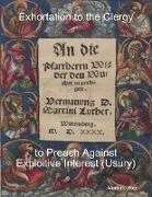 Cover-Bild zu Luther, Martin: Exhortation to the Clergy to Preach Against Exploitive Interest (Usury) (eBook)