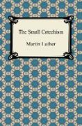 Cover-Bild zu Luther, Martin: The Small Catechism (eBook)