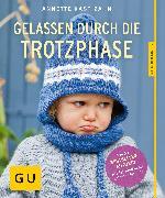 Cover-Bild zu Gelassen durch die Trotzphase (eBook) von Kast-Zahn, Annette
