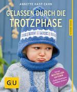 Cover-Bild zu Gelassen durch die Trotzphase von Kast-Zahn, Annette