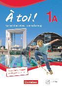 Cover-Bild zu À toi !, Fünfbändige Ausgabe, Band 1A, Carnet d'activités mit CD-Extra - Lehrerfassung von Héloury, Michèle