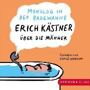 Cover-Bild zu Monolog in der Badewanne (Audio Download) von Kästner, Erich