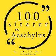 Cover-Bild zu 100 sitater fra Aeschylus (Audio Download) von Aeschylus