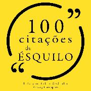 Cover-Bild zu 100 citações de Ésquilo (Audio Download) von Aeschylus