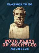 Cover-Bild zu Four Plays of Æschylus (eBook) von Aeschylus