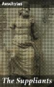 Cover-Bild zu The Suppliants (eBook) von Aeschylus