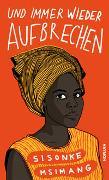 Cover-Bild zu Und immer wieder aufbrechen von Msimang, Sisonke
