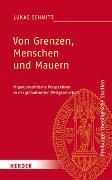 Cover-Bild zu Von Grenzen, Menschen und Mauern von Schmitt, Lukas