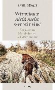 """Cover-Bild zu """"Wir wissen nicht mehr, wer wir sind"""" von Stieger, Cyrill"""