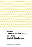 Cover-Bild zu Die Krise des Westens - eine Krise des Individualismus von Roth, Hans J