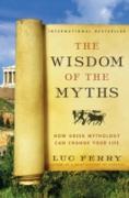 Cover-Bild zu Ferry, Luc: Wisdom of the Myths (eBook)