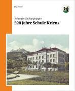 Cover-Bild zu 220 Jahre Schule Kriens von Studer, Jürg