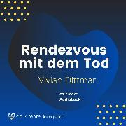 Cover-Bild zu Rendezvous mit dem Tod (Audio Download) von Dittmar, Vivian