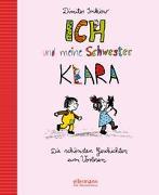 Cover-Bild zu Ich und meine Schwester Klara. Die schönsten Geschichten zum Vorlesen von Inkiow, Dimiter