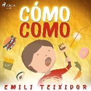 Cover-Bild zu Cómo como (Audio Download) von Inkiow, Dimiter
