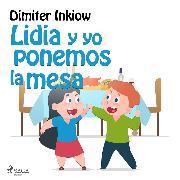 Cover-Bild zu Lidia y yo ponemos la mesa (Audio Download) von Inkiow, Dimiter