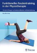 Cover-Bild zu Funktionelles Faszientraining in der Physiotherapie von Bartrow, Kay