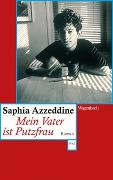 Cover-Bild zu Mein Vater ist Putzfrau von Azzeddine, Saphia