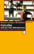 Cover-Bild zu Carvalho und der tote Mittelstürmer von Vázquez Montalbán, Manuel