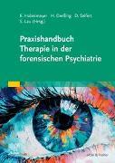 Cover-Bild zu Praxishandbuch Therapie in der Forensischen Psychiatrie und Psychologie von Habermeyer, Elmar (Hrsg.)