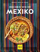 Cover-Bild zu Kochen wie in Mexiko von Granada Vargas, Berenice