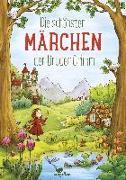 Cover-Bild zu Die schönsten Märchen der Brüder Grimm von Grimm, Jacob und Wilhelm