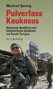 Cover-Bild zu Pulverfass Kaukasus von Quiring, Manfred